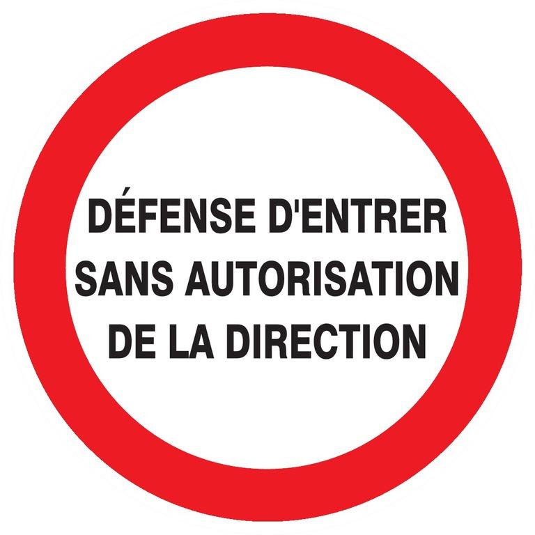 Défense d'entrer sans autorisation direct.