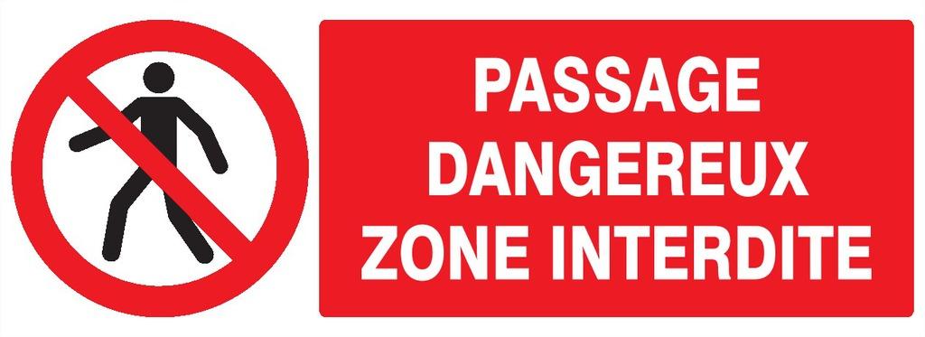 Passage dangereux zone interdite