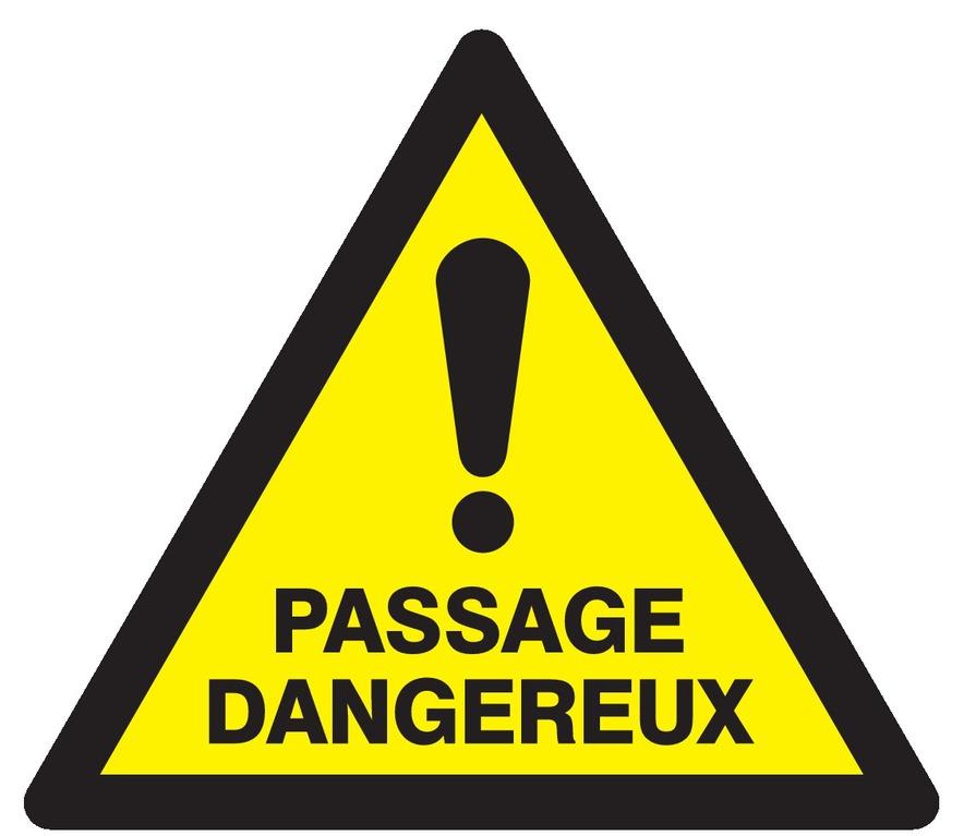 Danger passage dangereux