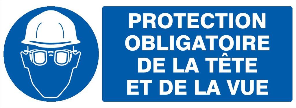 Protection obligatoire dela tête etde la vue