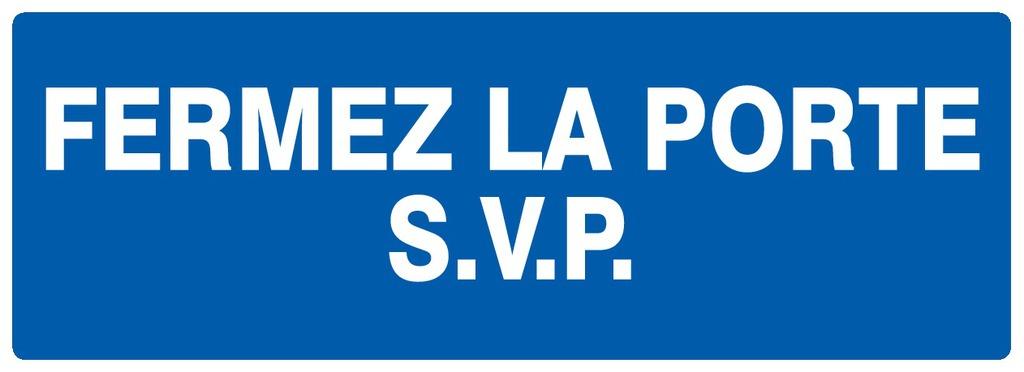 Fermez laporte S.V.P.