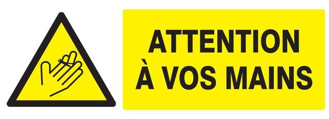 Danger attention à vosmains